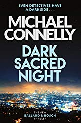 Dark Sacred Night: The Brand New Bosch and Ballard Thriller (Harry Bosch Series Book 21)