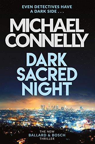 Dark Sacred Night: The Brand New Bosch and Ballard Thriller (Harry Bosch Series Book 21) (English Edition) por Michael Connelly