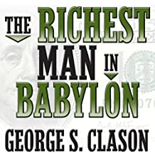 The Richest Man in Babylon (Your Coach in a Box): Written by George Samuel Clason, 2013 Edition, (Unabridged) Publisher: Gildan Media Corporation [Audio CD]