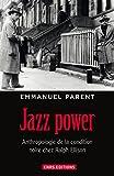 Jazz power. Anthropologie de la condition noire chez Ralph Ellison.