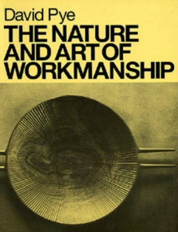 The Nature and Art of Workmanship (Design Handbooks) by David Pye (1995-04-30)