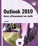 Outlook 2010 - G�rer efficacement ses...