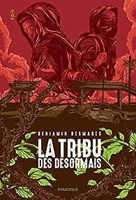 La tribu des Désormais par Benjamin Desmares