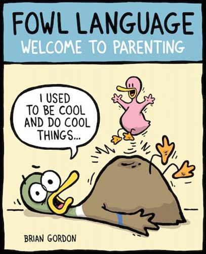Fowl Language: Welcome to Parenting por Brian J. Gordon