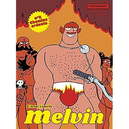 Melvin numéro 2 Chemins ardents