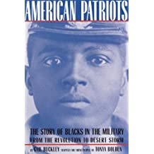 American Patriots: A Young People's Edition: The Story of Blacks in the Military from the Revolution to Desert Storm (American History Classics)