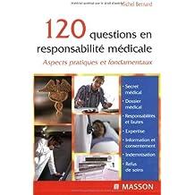 120 questions en responsabilité médicale : Aspects pratiques et fondamentaux