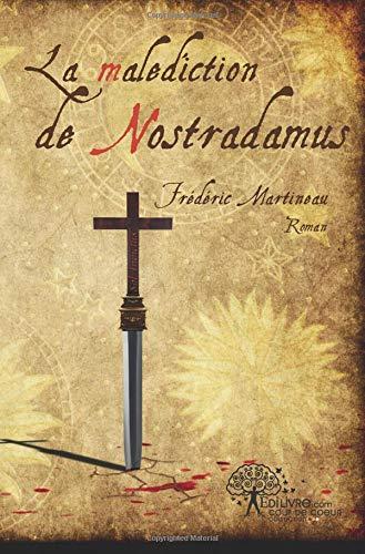 La malédiction de Nostradamus par Frédéric Martineau