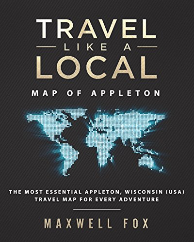 Travel Like a Local - Map of Appleton: The Most Essential Appleton (Wisconsin) Travel Map for Every Adventure