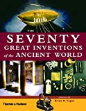 The Seventy Great Inventions of the Ancient World by