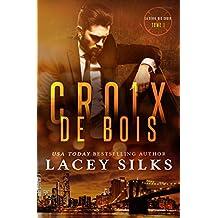 Croix de Bois: Bad Boys, Cowboys et Millionnaires (la série des Croix t. 1)