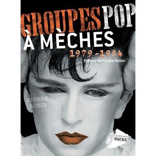 Groupes pop à mèches (1979-1984) : Néo-romantiques, modernes : le sublime et le ridicule