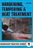 Hardening, Tempering and Heat Treatment (Workshop Practice) by Cain, Tubal (1998)
