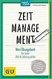 Zeitmanagement: Mein Übungsbuch für mehr Zeit und Lebensqualität (GU Mind & Soul Übungsbuch)