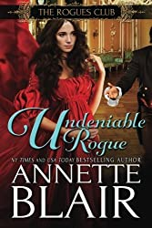 Undeniable Rogue (The Rogues Club) (Volume 1) by Annette Blair (2016-01-19)