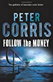 Follow the Money (Cliff Hardy series) by Peter Corris (2012-04-01)