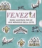 Venezia. Guida illustrata pop up alle meraviglie della città