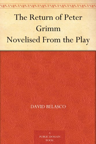 the-return-of-peter-grimm-novelised-from-the-play-english-edition
