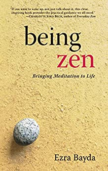 Being Zen: Bringing Meditation to Life by [Bayda, Ezra]