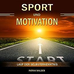 Sport und Motivation: Lauf der Selbsterkenntnis