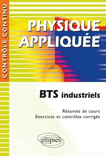 Physique appliquée BTS industriels de Nicole Cortial (12 juin 2008) Broché