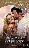 eBook Gratis da Scaricare Al piacere del principe I Romanzi Oro (PDF,EPUB,MOBI) Online Italiano