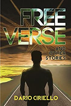Free Verse and Other Stories by [Ciriello, Dario]