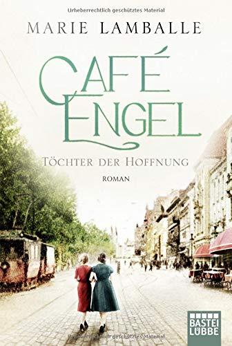 Café Engel: Töchter der Hoffnung. Roman (Café-Engel-Saga, Band 3)