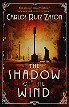 The Shadow Of The Wind (The Cemetery of Forgotten Series Book 1) von [Zafon, Carlos Ruiz]
