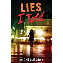 Lies I Told by Michelle Zink (March 17,2015)