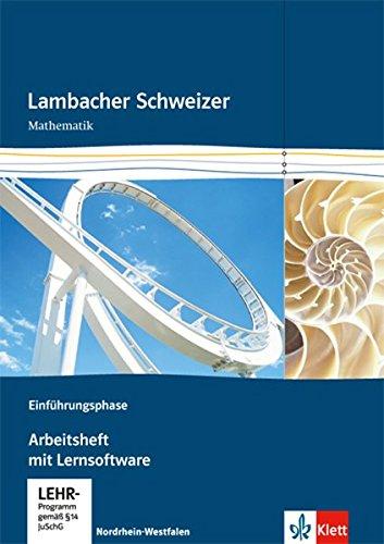 Lambacher Schweizer Mathematik Einführungsphase. Ausgabe Nordrhein-Westfalen: Arbeitsheft plus Lösungsheft und Lernsoftware Klasse 10 oder 11 ... Ausgabe für Nordrhein-Westfalen ab 2014)