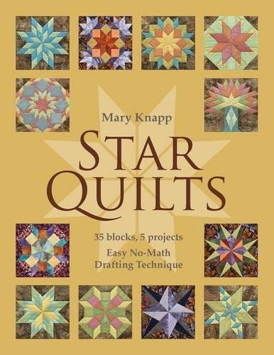 Star Quilts: 35 Blocks, 5 Projects: Easy No-Math Drafting Technique [With Pattern(s)]