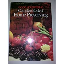 """Good Housekeeping"" Complete Book of Home Preserving"