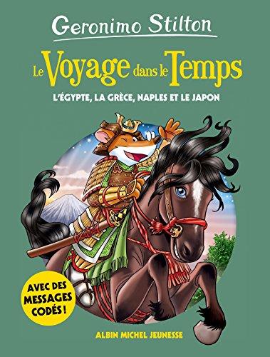 Geronimo Stilton : Le voyage dans le temps. L'Égypte, la Grèce, Naples et le Japon