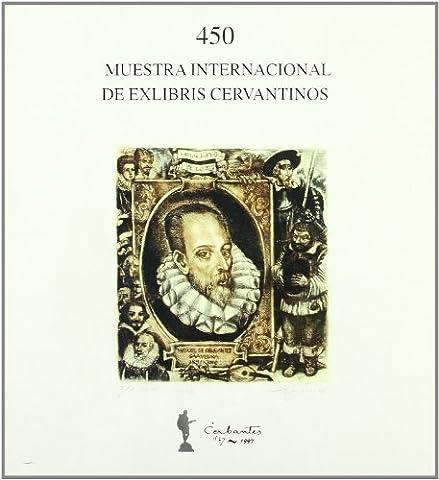 450. Muestra Internacional de Exlibris Cervantinos : [catalogo de la