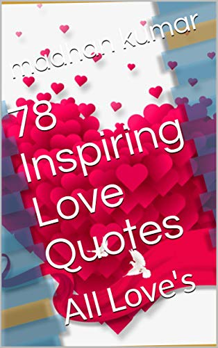 78 Inspiring Love Quotes: All Loves (English Edition) eBook ...