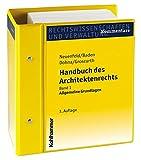 Handbuch des Architektenrechts: Band 1: Allgemeine Grundlagen, Band 2 und 3: Verordnungstext und Kommentar HOAI, Stand: November 2014, Gesamtwerk inkl. 22. Lfg.