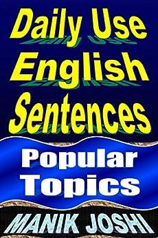 Daily Use English Sentences: Popular Topics (English Daily Use Book 26) by [Joshi, Manik]