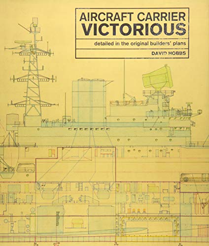 Aircraft Carrier Victorious: Detailed in the Original Builders' Plans