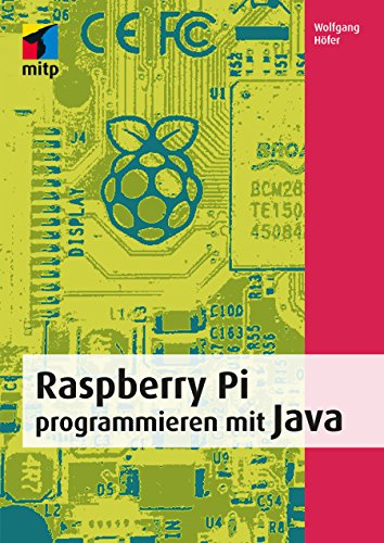 Raspberry Pi programmieren mit Java (mitp Professional) -