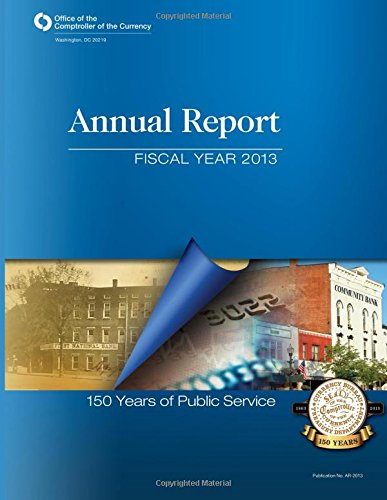 Office of the Comptroller of the Currency: Annual Report Fiscal Year 2013 por Office of the Comptroller of the Currency