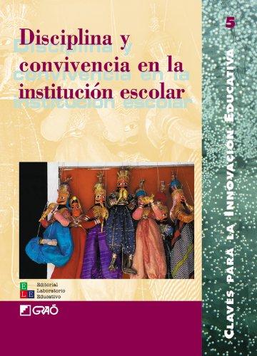 Disciplina Y Convivencia En La Institución Escolar: 005 (Editorial Popular)