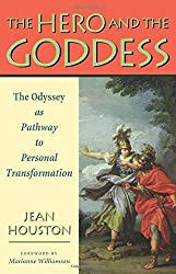 The Hero and the Goddess: The Odyssey as Pathway to Personal Transformation by Jean Houston (2009-04-01)