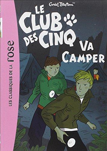 Le Club des Cinq, Tome 10 : Le Club des Cinq va camper (Bibliothèque Rose)