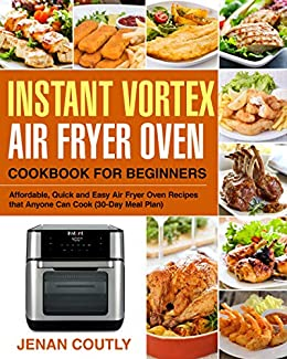 Instant Vortex Air Fryer Oven Cookbook for Beginners