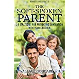 The Soft-Spoken Parent: 55 Strategies for Preventing Contention with Your Children (English Edition)