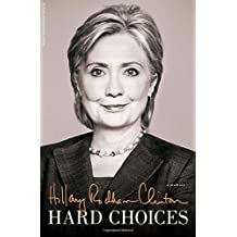 Hard Choices by Clinton, Hillary Rodham (2014) Hardcover