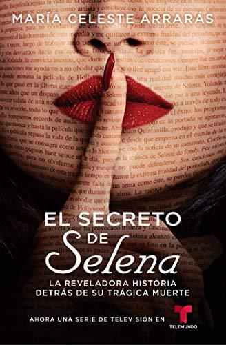 El Secreto de Selena / Selena's Secret: La Reveladora Historia Detrás De Su Trágica Muerte (Atria Espanol)