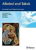 Alkohol und Tabak: Grundlagen und Folgeerkrankungen (2010-11-24)