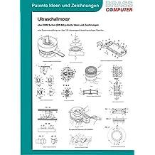 Ultraschallmotor, über 3000 Seiten (DIN A4) patente Ideen und Zeichnungen